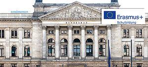 Ansicht des Bundesratsgebäudes in Berlin mit Logo Erasmusplus Schulbildung